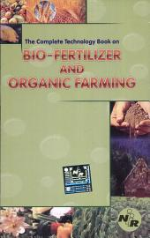 The Complete Technology Book On Bio-Fertilizer And Organic Farming