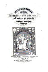 Della storia e della condizione del Trentino nell'antico e nel medio evo