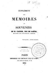 Supplément aux Mémoires et souvenirs de M. Gaudin, duc de Gaëte, Ministre des finances de l'Empire