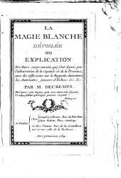 La magie blanche dévoilée ou explication des tours surprenants,...