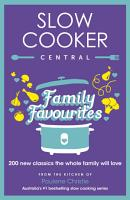 Slow Cooker Central Family Favourites PDF