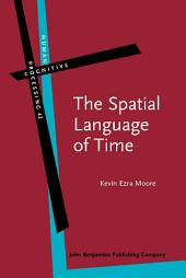 The Spatial Language of Time: Metaphor, metonymy, and frames of reference