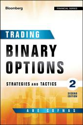 Trading Binary Options: Strategies and Tactics, Edition 2