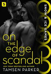 On the Edge of Scandal: Snow & Ice Games