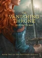 The Vanishing Throne : Book Two of the Falconer Trilogy