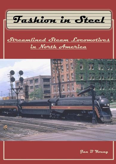 Fashion in Steel  Streamlined Steam Locomotives in North America PDF