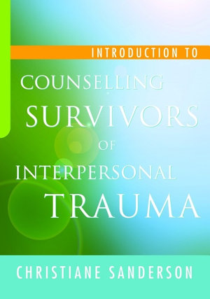 Introduction to Counselling Survivors of Interpersonal Trauma PDF