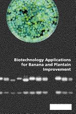 Biotechnology Applications for Banana and Plantain Improvement