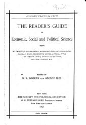 The Reader's Guide in Economic, Social and Political Science: Being a Classified Bibliography, American, English, French and German, with Descriptive Notes, Author, Title and Subject Index, Courses of Reading, College Courses, Etc, Issue 27