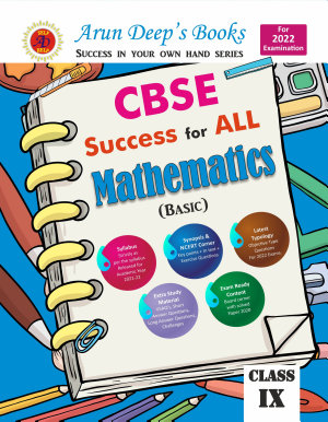 Arun Deep s CBSE success for all Mathematics Basic Class 9  For 2022 Examinations