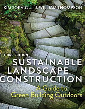 Sustainable Landscape Construction  Third Edition PDF
