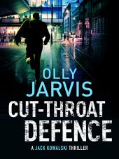 Cut-Throat Defence: The dramatic, twist-filled legal thriller