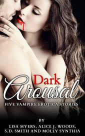 Dark Arousal: Five Vampire Erotica Stories