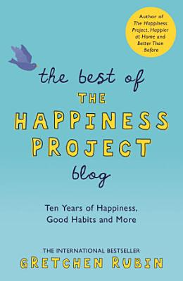 The Best of the Happiness Project Blog PDF