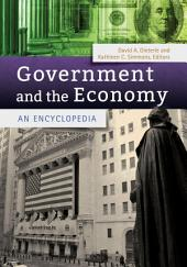 Government and the Economy: An Encyclopedia: An Encyclopedia