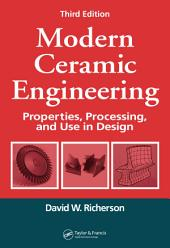 Modern Ceramic Engineering: Properties, Processing, and Use in Design, Third Edition, Edition 3