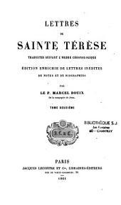Lettres de Sainte Thérèse de Jésus: Traduites suivant l'ordre chronologique