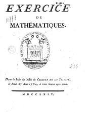 Exercice de mathématiques. Dans la Salle des Actes du College de la Trinité, le Jeudi 23 Août 1764...