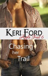 Chasing Her Trail (An Apple Trail Novella, 6): Chasing Her Trail