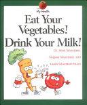 Eat Your Vegetables  Drink Your Milk