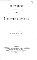 Shipwrecks and Disasters at Sea  etc  By Sir J  G  Dalyell  Selected chapters PDF