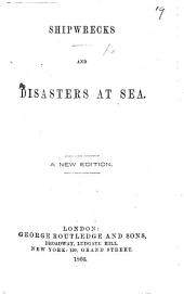 Shipwrecks and Disasters at Sea, etc. By Sir J. G. Dalyell. Selected chapters