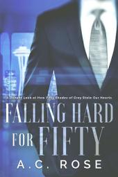 Falling Hard For Fifty: A Deeper Look at How Fifty Shades of Grey Stole Our Hearts
