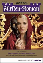 Fürsten-Roman - Folge 2464: Maskenball im Märchenschloss