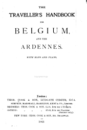 The Traveller's Handbook for Belgium, and the Ardennes
