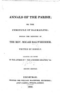 Annals of the Parish  or  the Chronicles of Dalmailing  during the ministry of the Rev  M  Balwhidder  Written by himself  Arranged and edited by the author of  the Ayrshire Legatees  i e  John Galt PDF