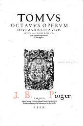 D. Aurelii Augustini... Omnium operum primus [-decimus] tomus... cui additus est et index multo quam Basiliensis fuerat auctior
