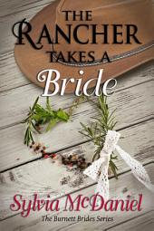 The Rancher Takes A Bride - A Western Romance