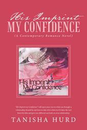His Imprint My Confidence: (A Contemporary Romance Novel)