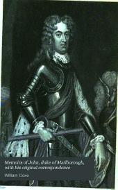 Memoirs of John, duke of Marlborough, with his original correspondence: Volume 1