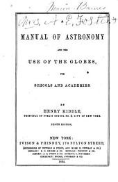 A Manual of Astronomy and the Use of the Globes ...