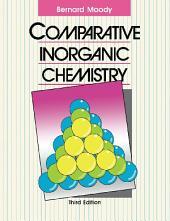 Comparative Inorganic Chemistry: Edition 3