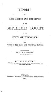 Wisconsin Reports: Cases Determined in the Supreme Court of Wisconsin, Volume 22