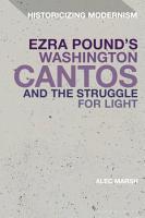 Ezra Pound s Washington Cantos and the Struggle for Light PDF