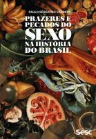 Prazeres e pecados do sexo na hist  ria do Brasil PDF