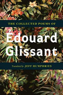 The Collected Poems of Édouard Glissant