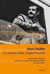 Us emene lääre Gygechaschte: Berndeutsche Chansons Bd. 1. Texte, Partitur und Gitarrengriffe. Mit Musikstücken.