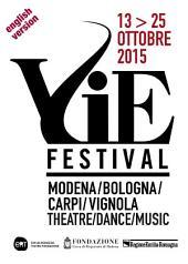 VIE Festival 13-25 ottobre 2015 - English version: Modena/Bologna/Carpi/Vignola Theatre/Dance/Music