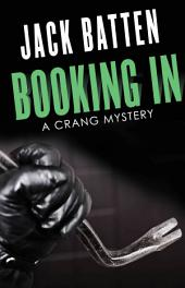 Booking In: A Crang Mystery