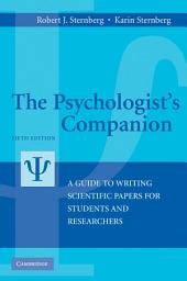 The Psychologist's Companion: A Guide to Writing Scientific Papers for Students and Researchers, Edition 5