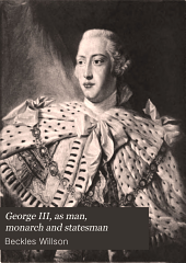 George III, as Man, Monarch and Statesman