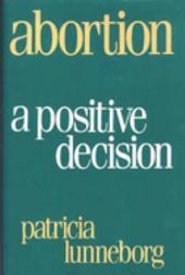 Abortion: A Positive Decision