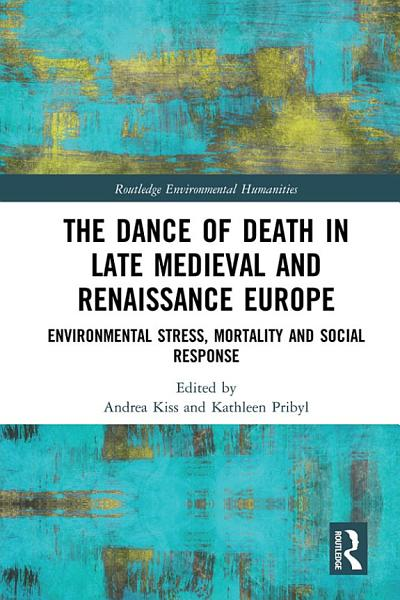 Download The Dance of Death in Late Medieval and Renaissance Europe Book