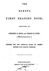 The Dakota first reading book: Dakota oyawa wowapi Otokahe kin