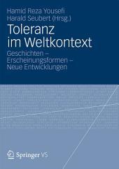 Toleranz im Weltkontext: Geschichten - Erscheinungsformen - Neue Entwicklungen