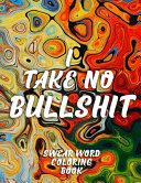 I Take No Bullshit